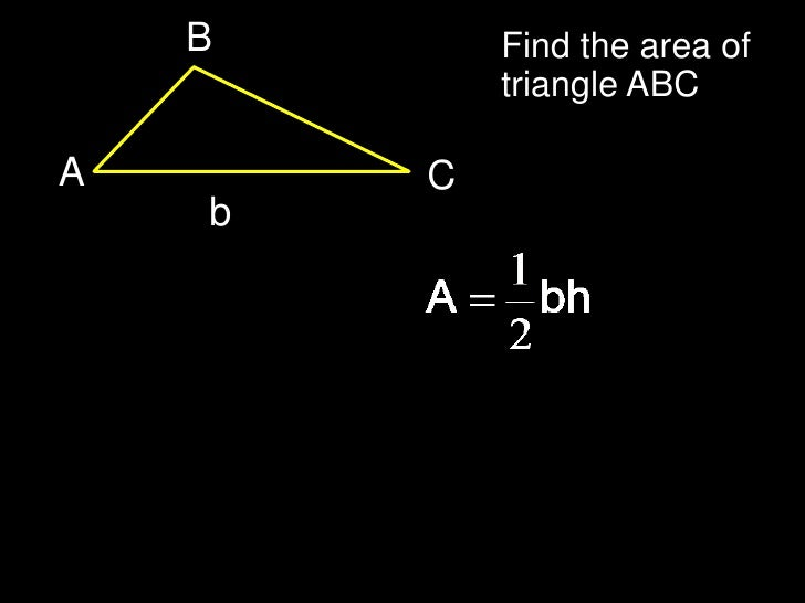 B       Find the area of            triangle ABCA       C                      A    b                               A     ...