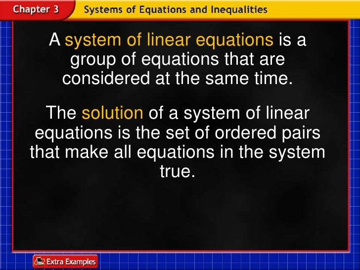 A system of linear equations is a group of equations that are considered at the same time.<br />The solution of a system o...