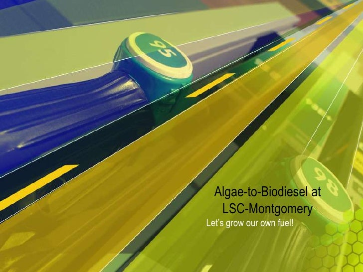 Algae-to-Biodiesel at LSC-Montgomery<br />Let's grow our own fuel!<br />