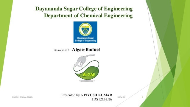 Dayananda Sagar College of Engineering Department of Chemical Engineering Presented by :- PIYUSH KUMAR 1DS12CH026 Seminar ...