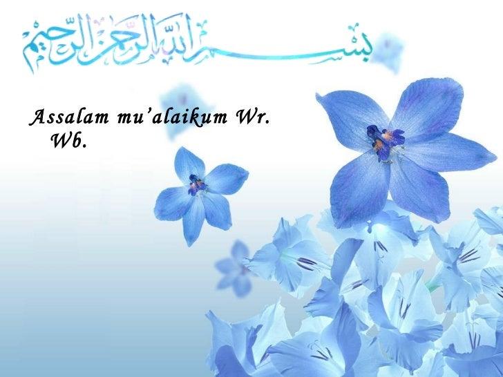 Assalam mu'alaikum Wr. Wb.