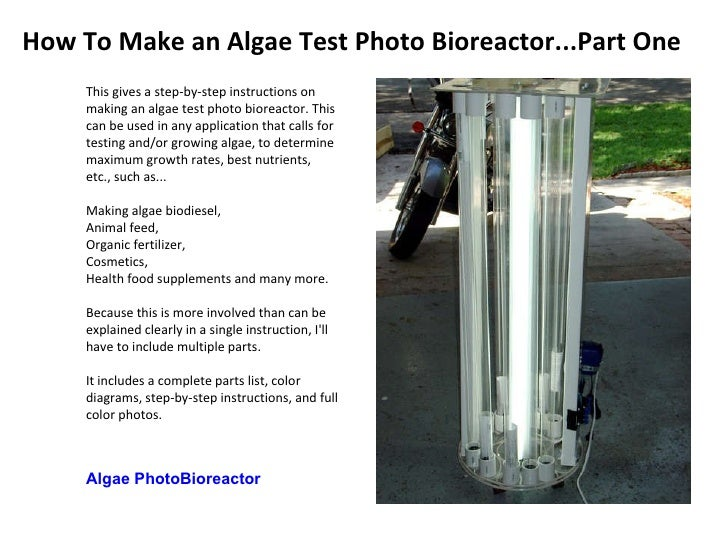 This gives a step-by-step instructions on making an algae test photo bioreactor. This can be used in any application that ...
