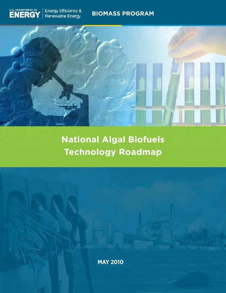 BIOMASS PROGRAMNational Algal BiofuelsTechnology Roadmap        MAY 2010