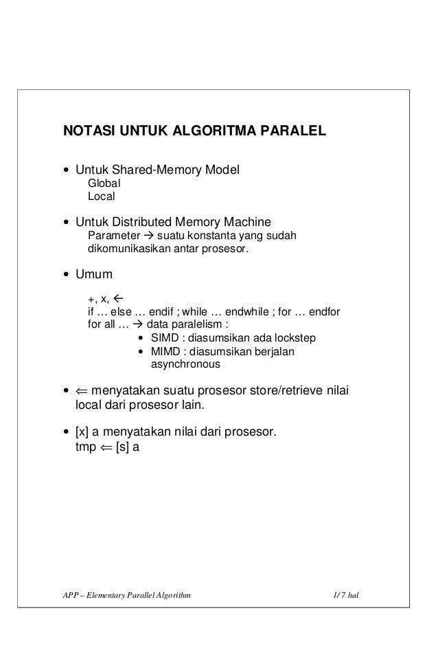 NOTASI UNTUK ALGORITMA PARALEL• Untuk Shared-Memory Model      Global      Local• Untuk Distributed Memory Machine      Pa...