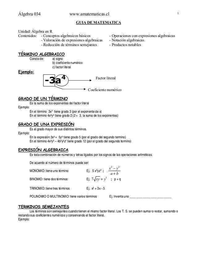 Álgebra 034 www.amatematicas.cl 1 GUIA DE MATEMATICA Unidad: Álgebra en R Contenidos: - Conceptos algebraicos básicos - Op...