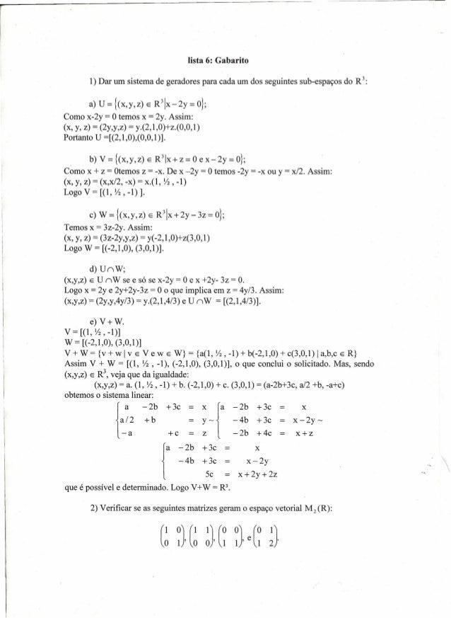 r I I lista 6: Gabarito 1) Dar um sistema de geradores para cada um dos seguintes sub-espaços do R 3 : a) U = {(x,y,z) E R...