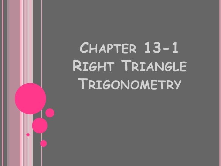 CHAPTER 13-1RIGHT TRIANGLE TRIGONOMETRY