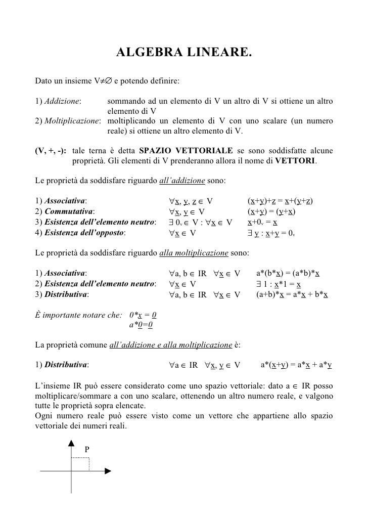 ALGEBRA LINEARE.  Dato un insieme V≠∅ e potendo definire:  1) Addizione:       sommando ad un elemento di V un altro di V ...