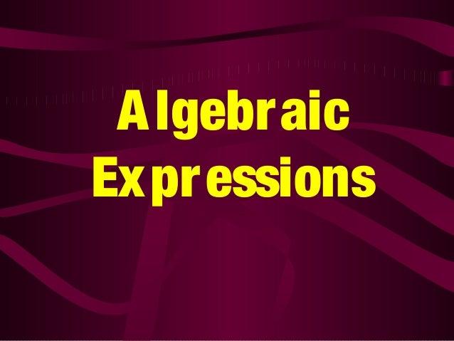 A lgebraic Ex pr essions