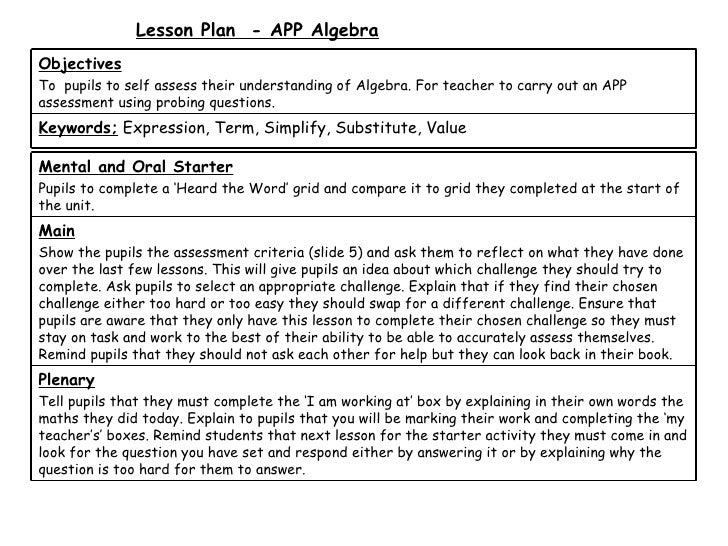 Lesson Plan - APP AlgebraObjectivesTo pupils to self assess their understanding of Algebra. For teacher to carry out an AP...