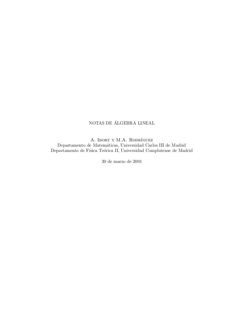 ´                  NOTAS DE ALGEBRA LINEAL                  A. Ibort y M.A. Rodr´      ıguez  Departamento de Matem´ticas,...