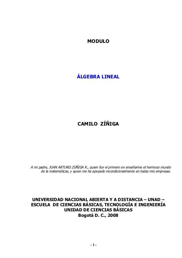 MODULO                             ÁLGEBRA LINEAL                             CAMILO ZÍÑIGAA mi padre, JUAN ARTURO ZÚÑIGA ...