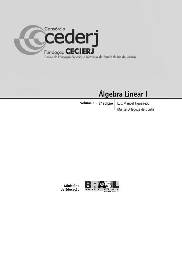 Luiz Manoel Figueiredo Marisa Ortegoza da Cunha Volume 1 - 2ª edição Álgebra Linear l