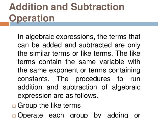 subtraction and addition of algebraic expressions Rational expressions are like fractions, but instead of integers in the numerator and the denominator, you have variable expressions learn how to work with such.