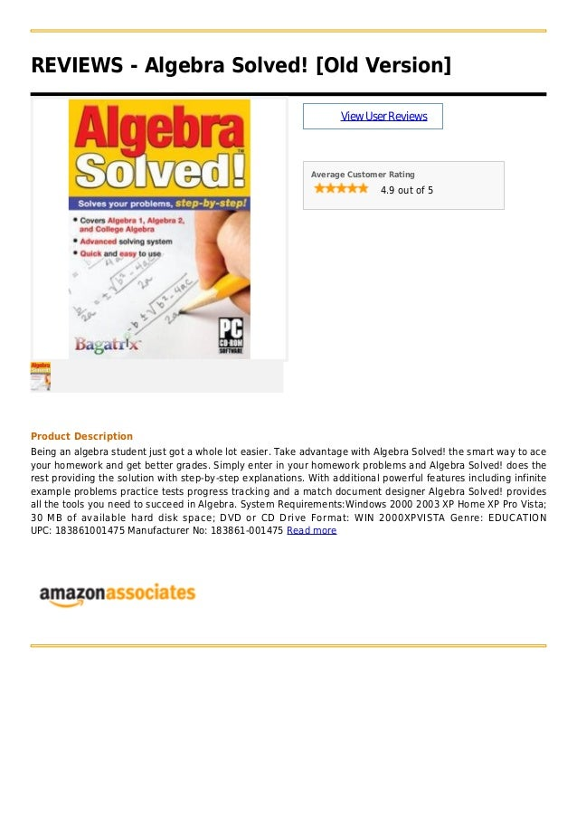 REVIEWS - Algebra Solved! [Old Version]ViewUserReviewsAverage Customer Rating4.9 out of 5Product DescriptionBeing an algeb...