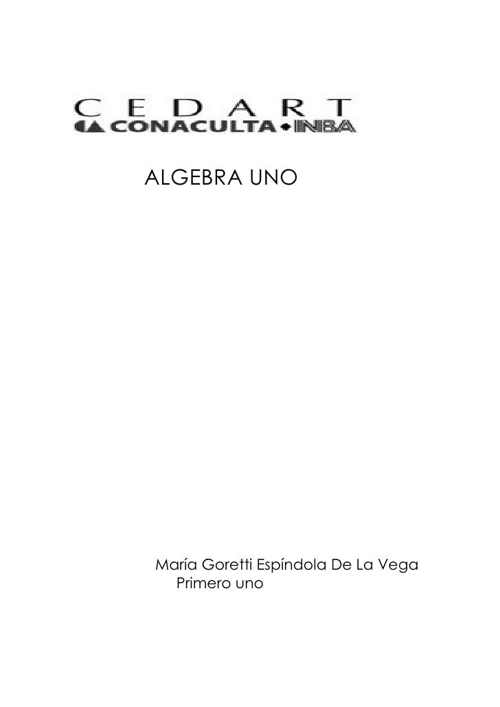 ALGEBRA UNO     María Goretti Espíndola De La Vega   Primero uno
