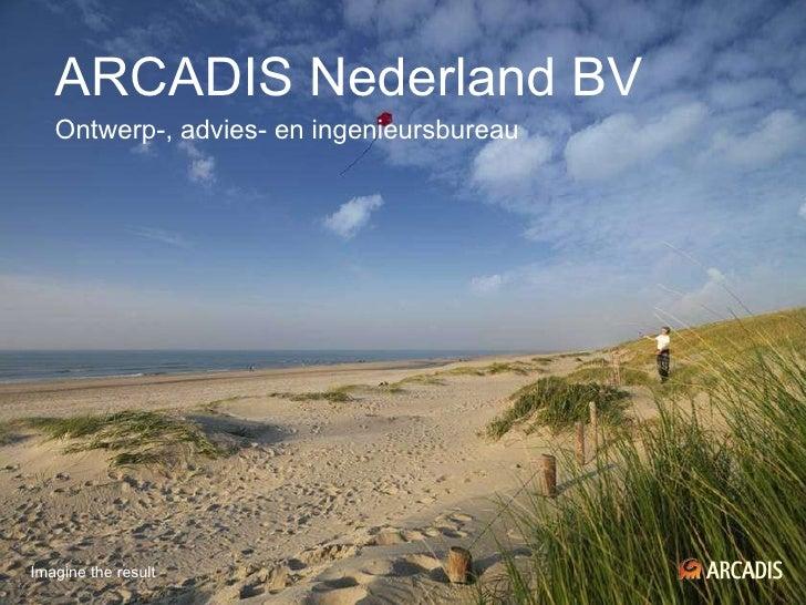 ARCADIS Nederland BV Ontwerp-, advies- en ingenieursbureau 11 februari 2010  |11 februari 2010|©ARCADIS2010 Imagine ...
