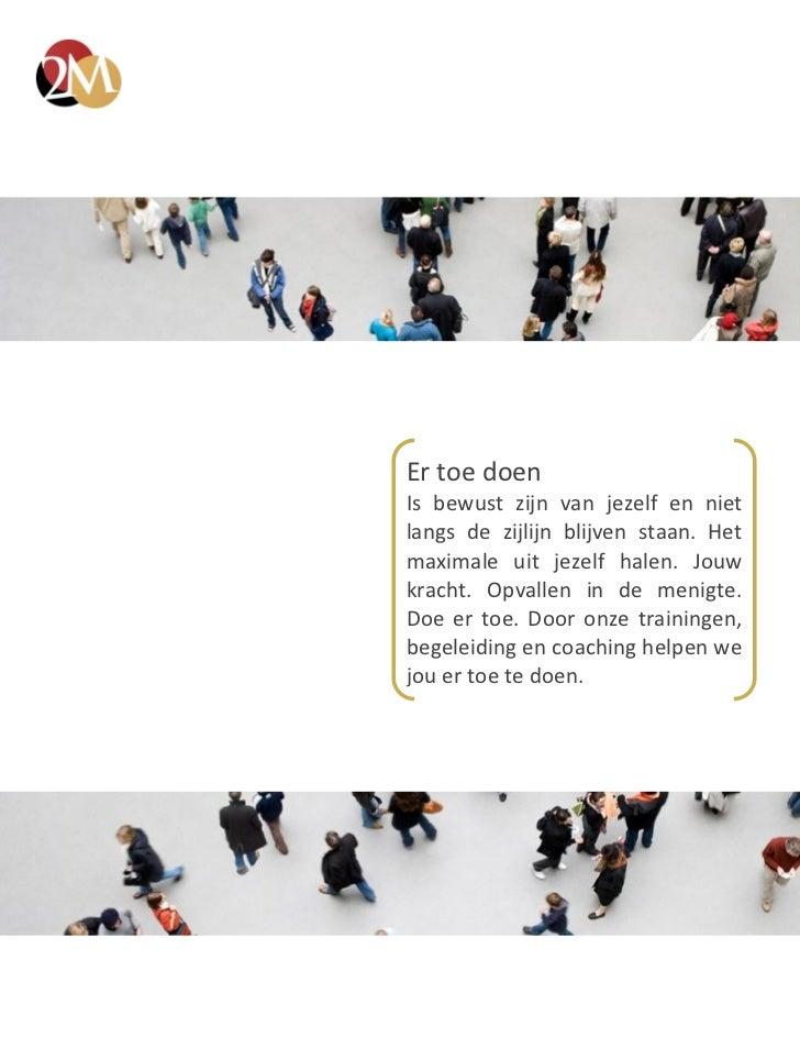 www.ertoedoen.nlEr toe doenIs bewust zijn van jezelf en nietlangs de zijlijn blijven staan. Hetmaximale uit jezelf halen. ...