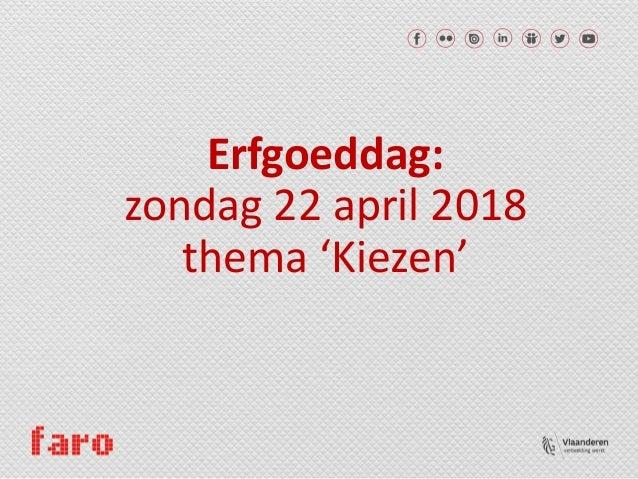 Erfgoeddag: zondag 22 april 2018 thema 'Kiezen'