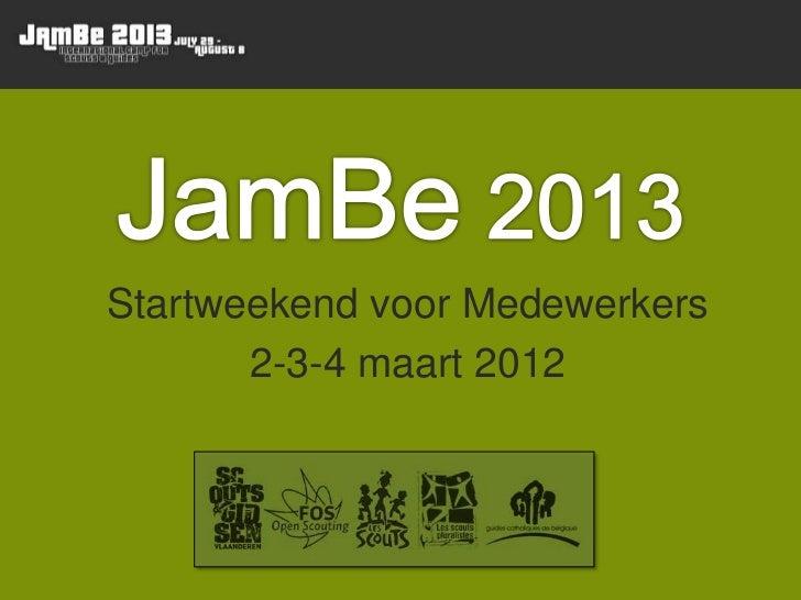 Startweekend voor Medewerkers       2-3-4 maart 2012