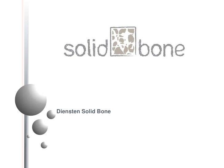 Diensten Solid Bone<br />