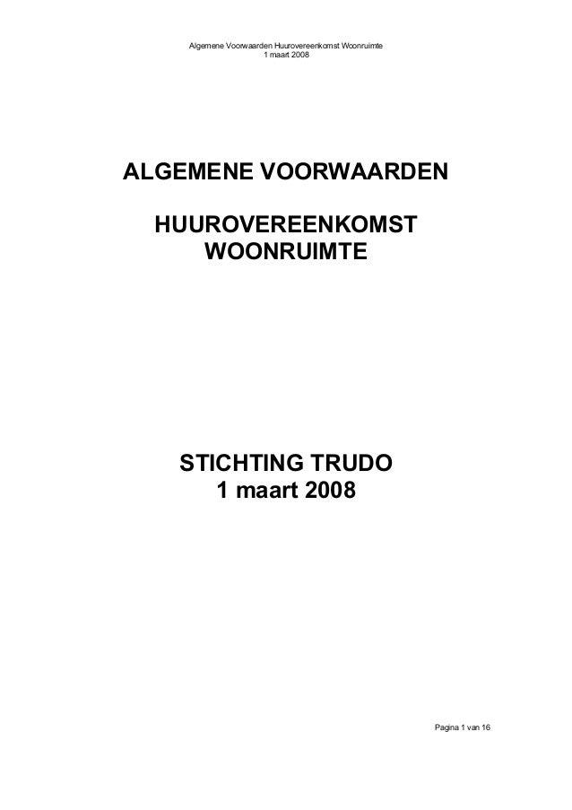 Algemene Voorwaarden Huurovereenkomst Woonruimte 1 maart 2008  ALGEMENE VOORWAARDEN HUUROVEREENKOMST WOONRUIMTE  STICHTING...