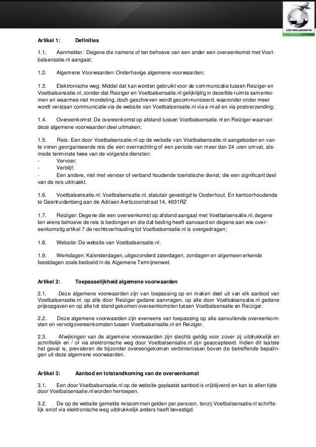 Artikel 1:  Definities  1.1. Aanmelder: Degene die namens of ten behoeve van een ander een overeenkomst met Voetbalsensati...