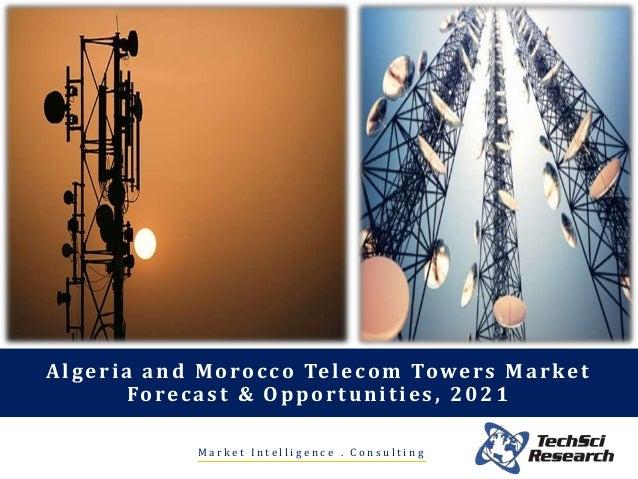 M a r k e t I n t e l l i g e n c e . C o n s u l t i n g Algeria and Morocco Telecom Towers Market Forecast & Opportuniti...