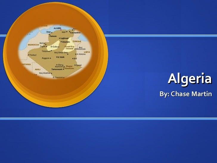 Algeria By: Chase Martin