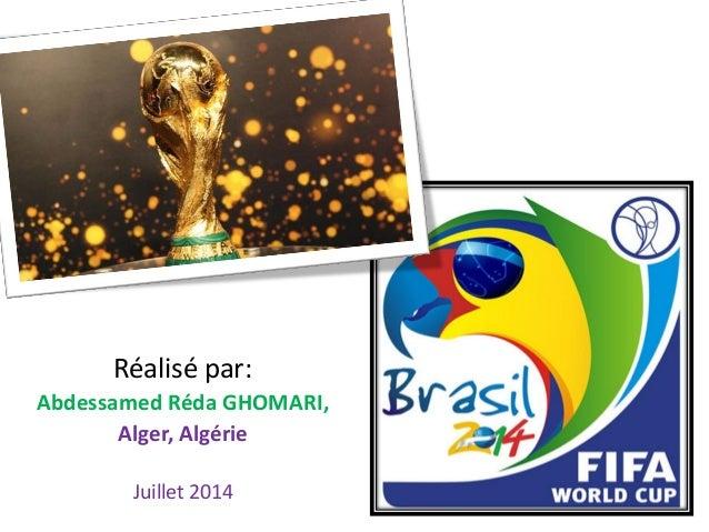 Réalisé par: Abdessamed Réda GHOMARI, Alger, Algérie Juillet 2014