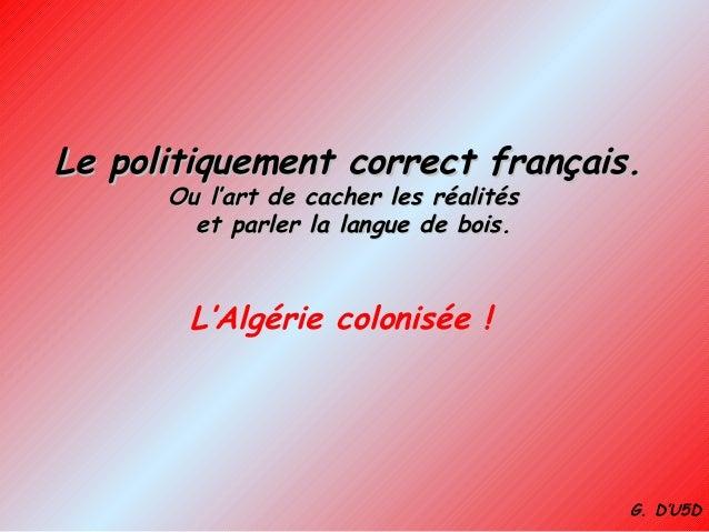 Le politiquement correct français.Le politiquement correct français. Ou l'art de cacher les réalitésOu l'art de cacher les...