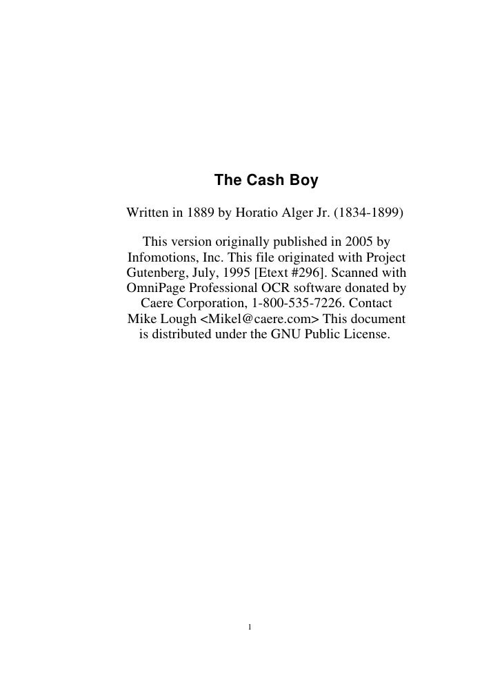 The Cash Boy  Written in 1889 by Horatio Alger Jr. (1834-1899)     This version originally published in 2005 by Infomotion...
