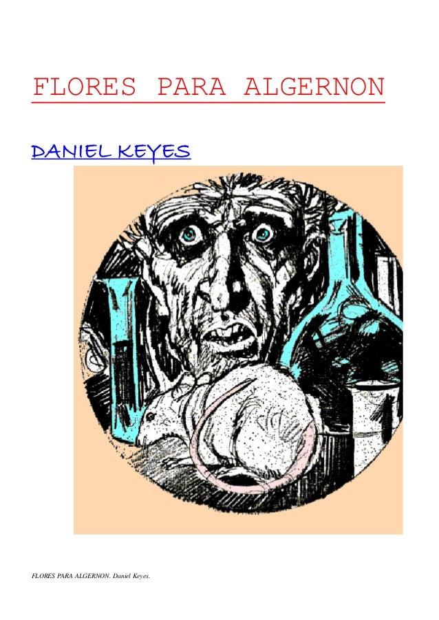 FLORES PARA ALGERNON. Daniel Keyes. FLORES PARA ALGERNON DANIEL KEYES