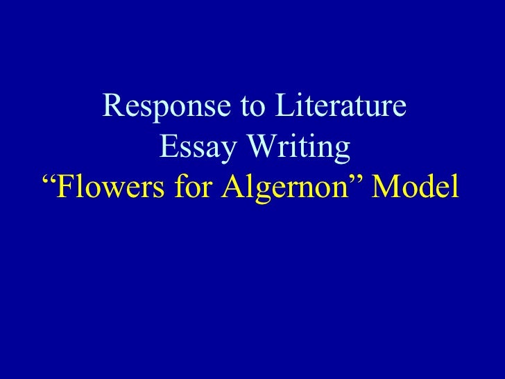 "algernon paper structure response to literature essay writing ""flowers for algernon"" model"