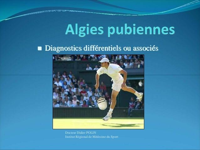 Docteur Didier POLIN Institut Régional de Médecine du Sport Diagnostics diffDiagnostics difféérentiels ou associrentiels o...