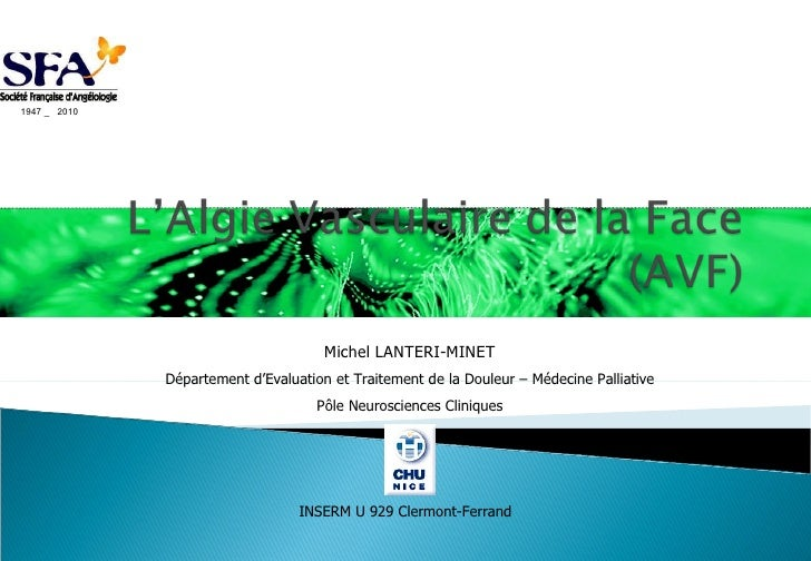 Michel LANTERI-MINET Département d'Evaluation et Traitement de la Douleur – Médecine Palliative Pôle Neurosciences Cliniqu...