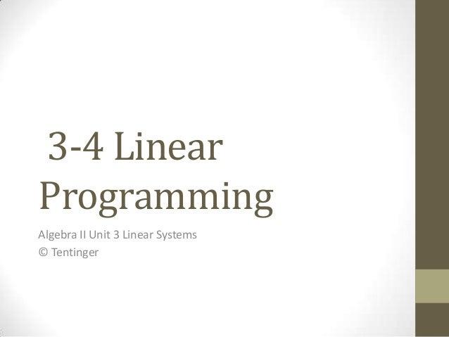 3-4 LinearProgrammingAlgebra II Unit 3 Linear Systems© Tentinger