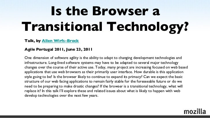 Is the Browser aTransitional Technology?Talk, by Allen Wirfs-BrockAgile Portugal 2011, June 23, 2011One dimension of s...