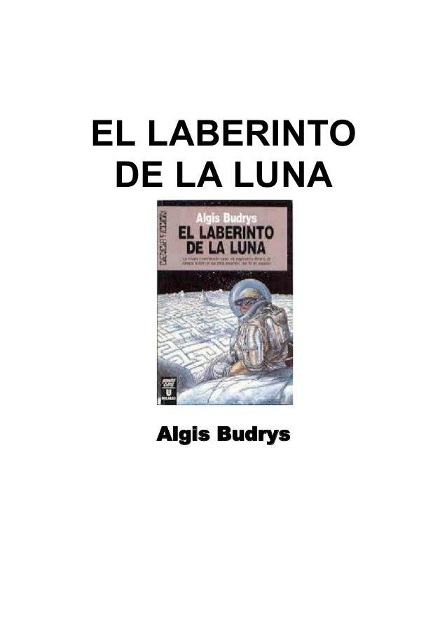 EL LABERINTO DE LA LUNA  Algis Budrys