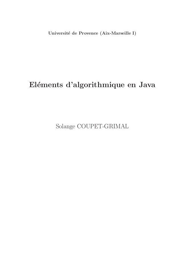Universit´e de Provence (Aix-Marseille I) El´ements d'algorithmique en Java Solange COUPET-GRIMAL
