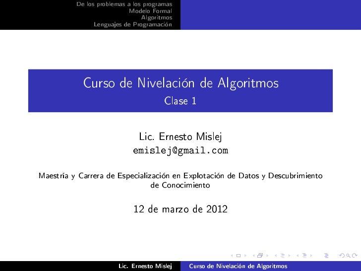 De los problemas a los programas                           Modelo Formal                                Algoritmos        ...