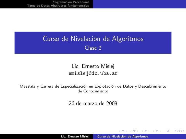 Programación Procedural   Tipos de Datos Abstractos fundamentales            Curso de Nivelación de Algoritmos            ...