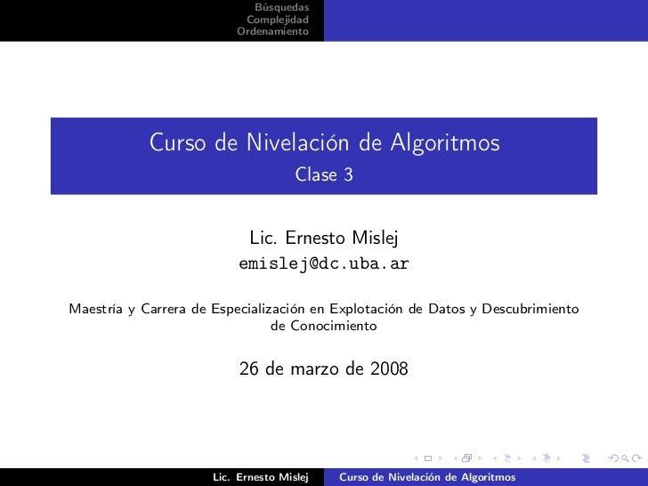 Búsquedas                          Complejidad                         Ordenamiento            Curso de Nivelación de Algo...