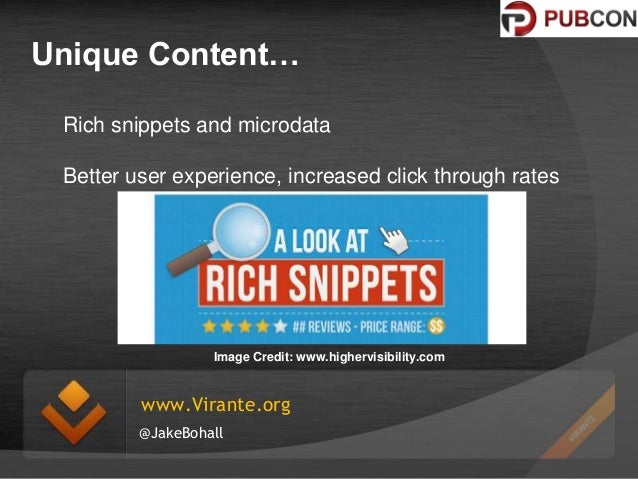 Unique Content… Rich snippets and microdata Better user experience, increased click through rates  Image Credit: www.highe...