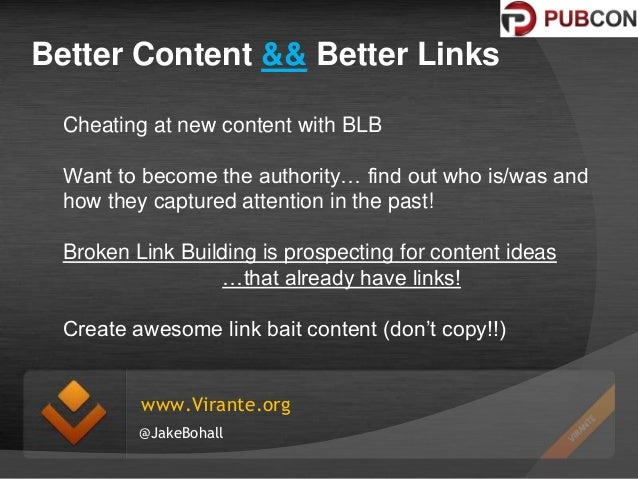 Better Content && Better Links Cheating at new content with BLB Want to become the authority… find out who is/was and how ...