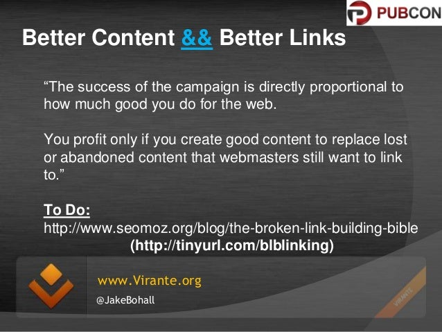 """Better Content && Better Links """"The success of the campaign is directly proportional to how much good you do for the web. ..."""
