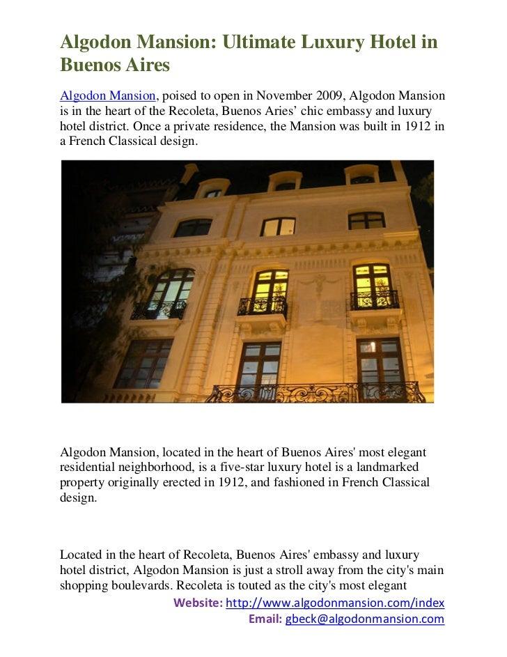 Algodon Mansion: Ultimate Luxury Hotel inBuenos AiresAlgodon Mansion, poised to open in November 2009, Algodon Mansionis i...