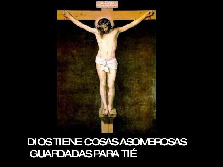 DIOS TIENE COSAS ASOMBROSAS GUARDADAS PARA TI…