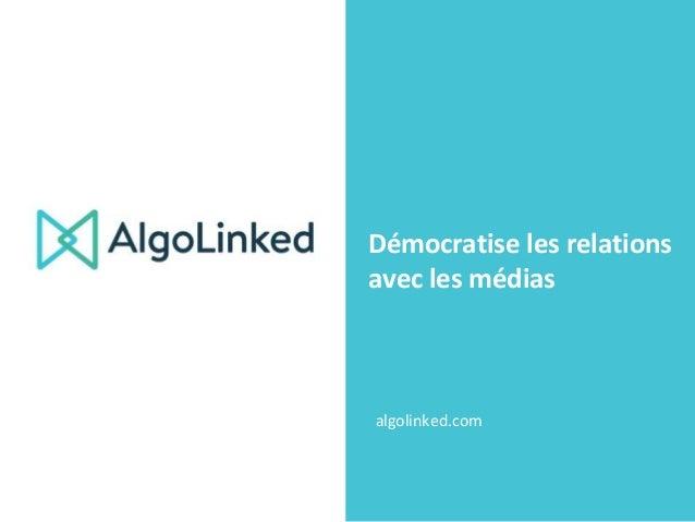 Démocratise les relations avec les médias algolinked.com