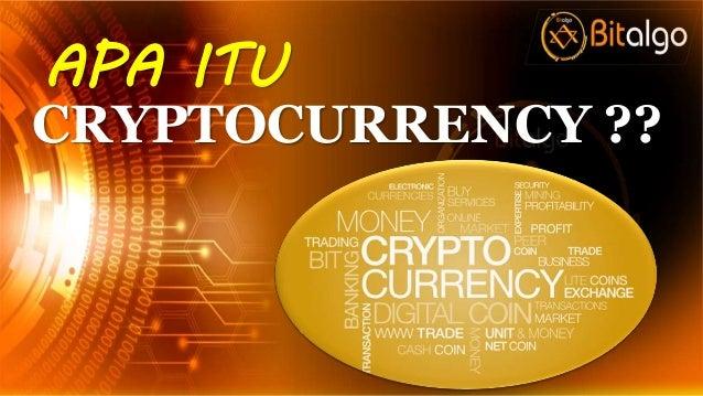 APA ITU CRYPTOCURRENCY ??